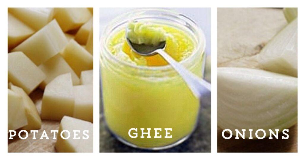 Potatoes onions ghee